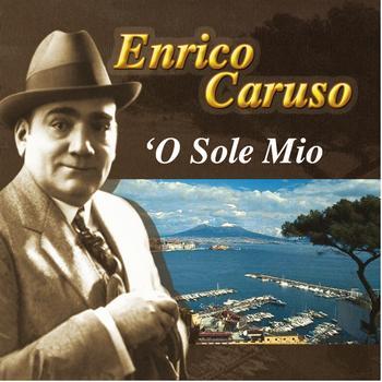 Enrico Caruso - 'O sole mio