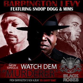 "Barrington Levy - Watch Dem ""Murderer"" (feat. Snoop Dog & Mims)"