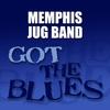Memphis Jug Band - Got the Blues