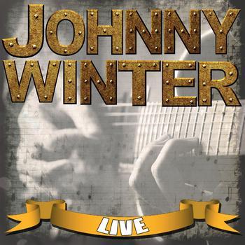 Johnny Winter - Johnny Winter Live