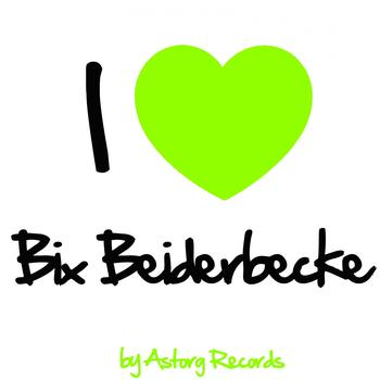 Bix Beiderbeck - I Love Bix Beiderbecke (Jazz Masters Collection)