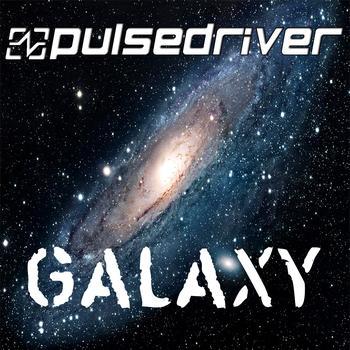 Pulsedriver - Galaxy