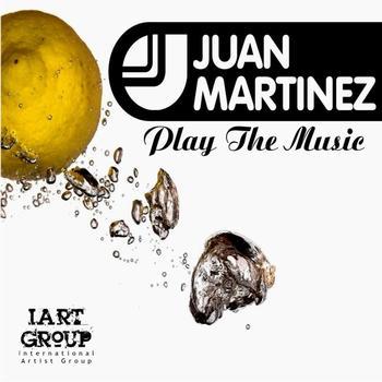 Juan Martinez - Play The Music