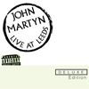 John Martyn - Live At Leeds Deluxe Edition (E Album Set)