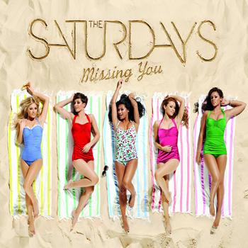The Saturdays - Missing You