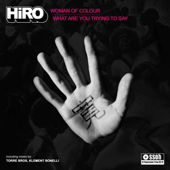 Hiro - Woman of Colour, What Are You Trying to Say