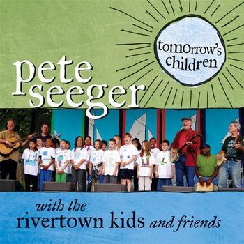Pete Seeger - Tomorrow's Children