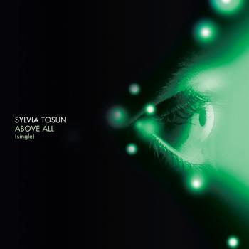 Sylvia Tosun - Above All - Club Mixes