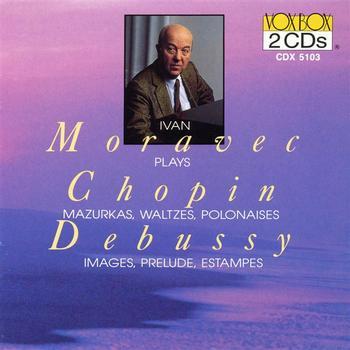 Ivan Moravec - Debussy / Chopin: : Piano Works