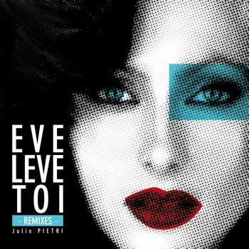 Julie Pietri - Eve lève toi (Remixes)
