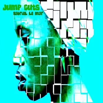 Gabriel Le Mar - Jump Cuts