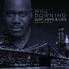Will Downing - Lust, Love & Lies (An Audio Novel)