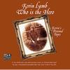 Kevin Lamb - Who Is The Hero: Kevin's Personal Tapes