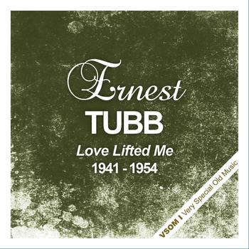 Ernest Tubb - Love Lifted Me  (1941 - 1954)