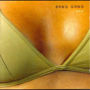 Bang Gang - You
