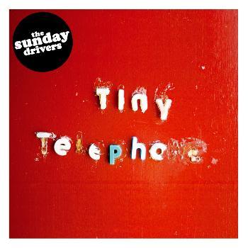 The Sunday Drivers - Tiny Telephone