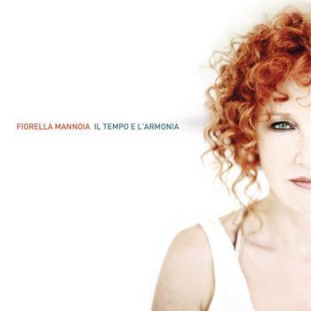 Fiorella Mannoia - Il Tempo E L'Armonia