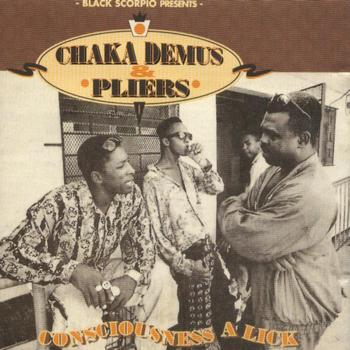 Chaka Demus & Pliers - Black Scorpio Presents: Chaka Demus & Pliers - Consciousness a Lick