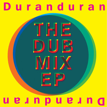 Duran Duran - The Dub Mix EP