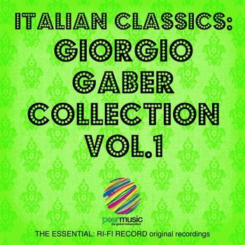 Giorgio Gaber - Italian Classics: Giorgio Gaber Collection, Vol. 1