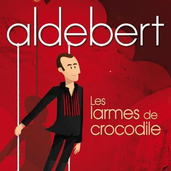 Aldebert - Les Larmes De Crocodile