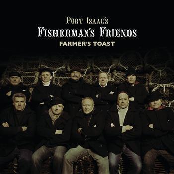 Port Isaac's Fisherman's Friends - Farmer's Toast
