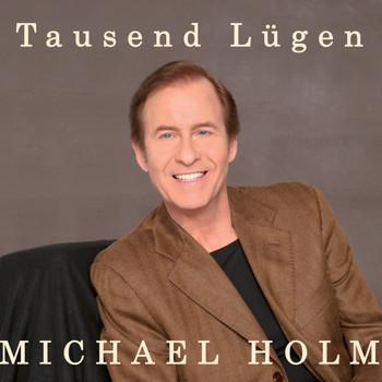 Michael Holm - Tausend Lügen