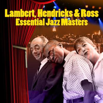 Lambert, Hendricks & Ross - Essential Jazz Masters