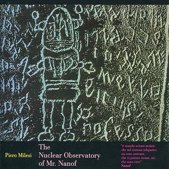 Piero Milesi - The Nuclear Observatory of Mr. Nanof