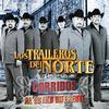 Los Traileros Del Norte - Corridos Al Estilo Diferente
