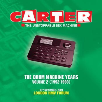 Carter The Unstoppable Sex Machine - The Drum Machine Years - Volume 2 (1992 - 1993) - Live at London Forum