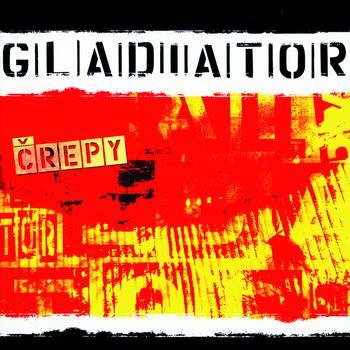 Gladiator - Crepy