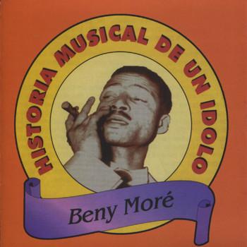 Beny Moré - Historia Musical De Un Idolo