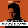 Doug Stone - Made For Lovin' You - 4 Track EP