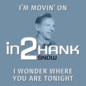 Hank Snow - in2Hank Snow - Volume 1