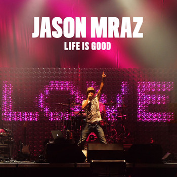 Jason Mraz - Life Is Good
