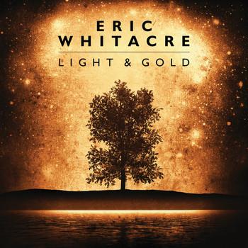 Eric Whitacre - Light & Gold