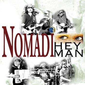 Nomadi - Hey man