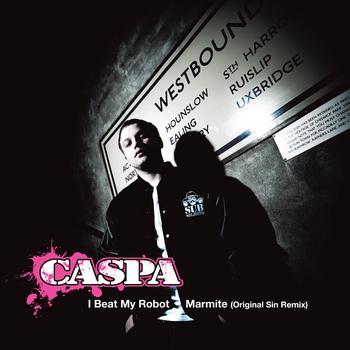 Caspa - I Beat My Robot / Marmite (Original Sin Remix)