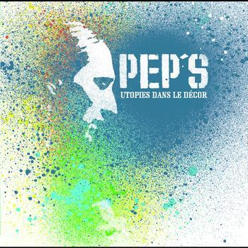 PEP'S - Utopies Dans Le Décor