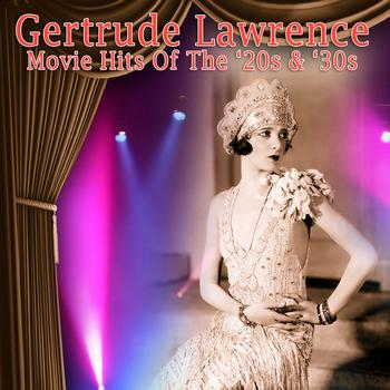 Gertrude Lawrence - Movie Hits Of The '20s & '30s