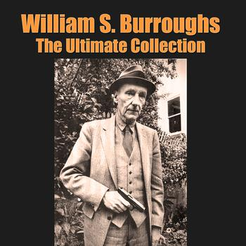 William S. Burroughs - The Ultimate Collection