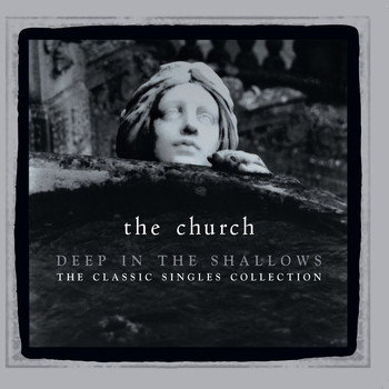The Church - Deep In The Shallows (30th Anniversary Singles Collection)