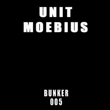 Unit Moebius - Bunker 005