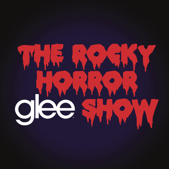 Glee Cast - Glee: The Music, The Rocky Horror Glee Show
