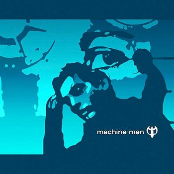 Machine Men - Machine Men