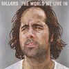 The Killers - The World We Live In (International Vingle)