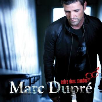 Marc Dupré - Entre deux mondes