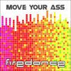 Firedance - Move Your Ass