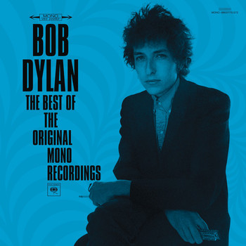 Bob Dylan - The Best Of The Original Mono Recordings